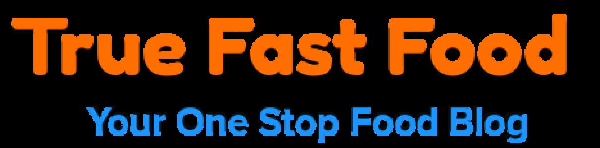 True Fast Food